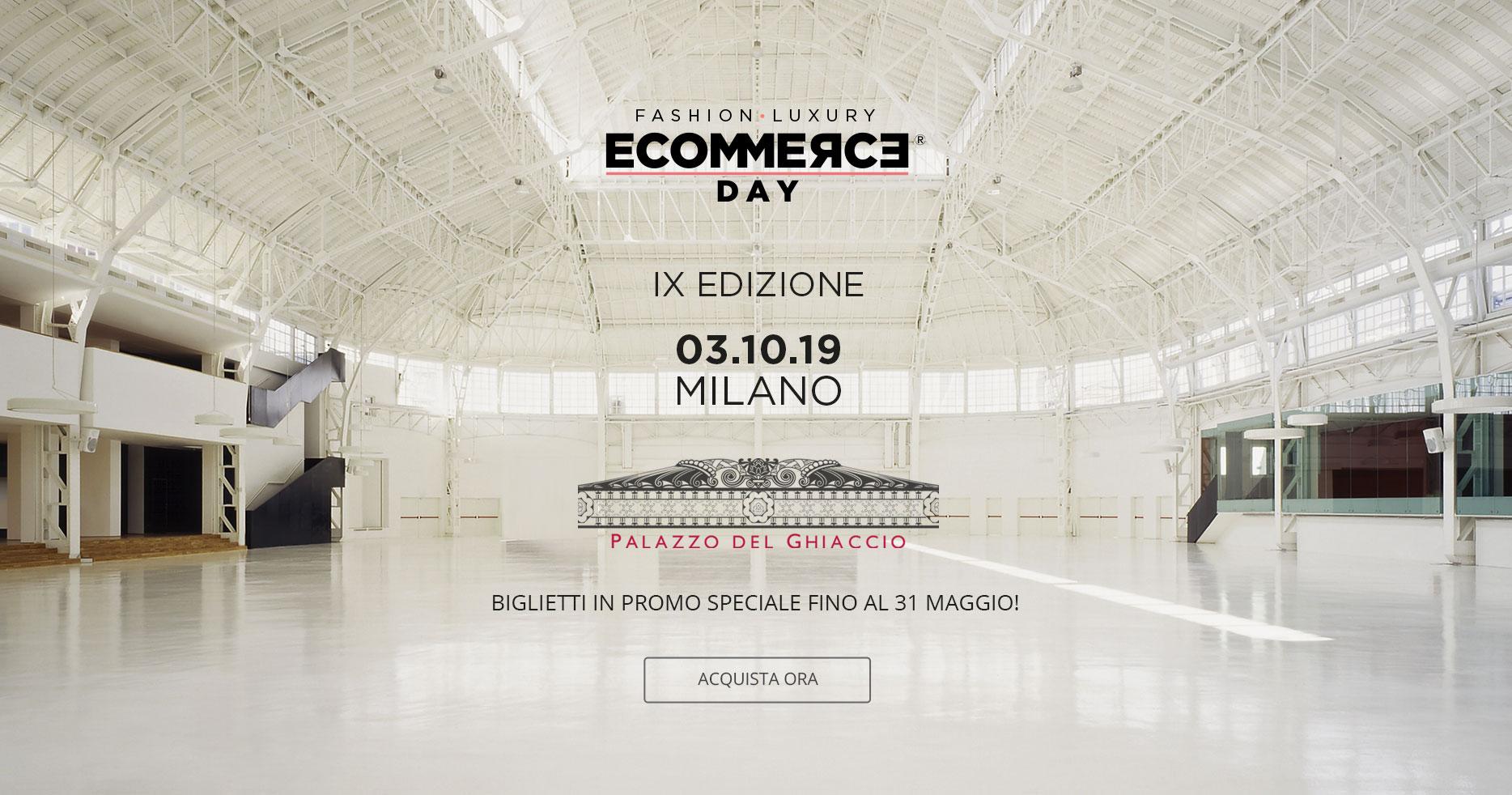 Ecommerce Day 2019 - Milano - Palazzo del ghiaccio